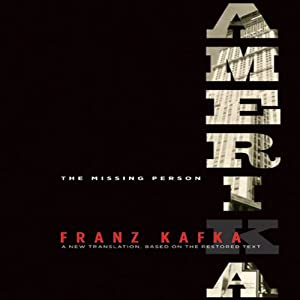 Amerika: The Missing Person: A New Translation by Mark Harman Based on the Restored Text | [Franz Kafka]