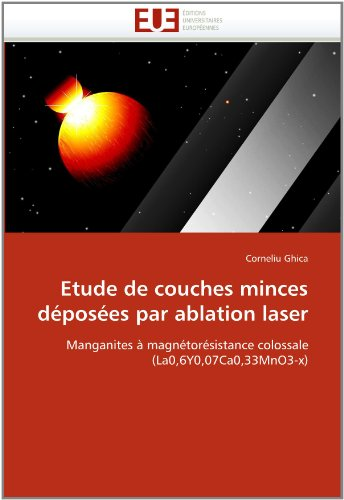 Etude de couches minces déposées par ablation laser: Manganites à magnétorésistance colossale (La0,6Y0,07Ca0,33MnO3