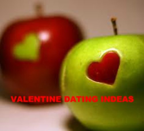 The key to VALENTINE'S DAY--VALENTINE DATING IDEAS--Finally!AAA+++