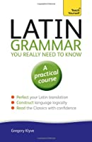 Latin Grammar You Really Need to Know: A Teach Yourself Guide Front Cover