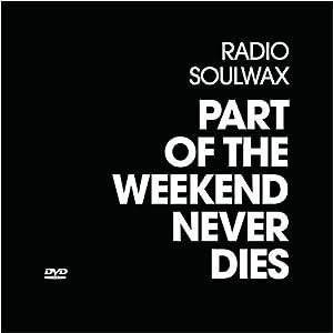 Soulwax: Part of the Weekend Never Dies