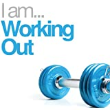 I Am Working Out