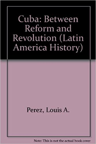 Cuba: Between Reform and Revolution (Latin American Histories), P�rez, Louis A.