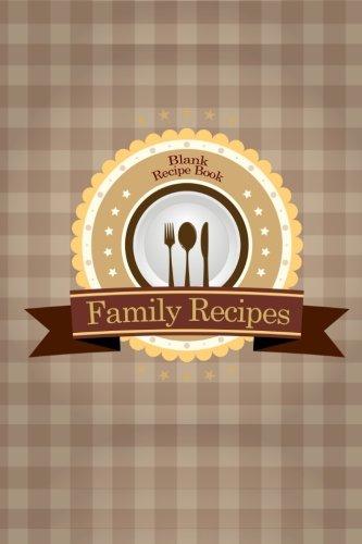 Blank Recipe Book: Family Recipes