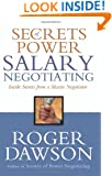 Secrets of Power Salary Negotiating: Inside Secrets from a Master Negotiator