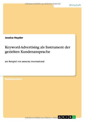 Keyword-Advertising Als Instrument Der Gezielten Kundenansprache (German Edition)