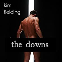 The Downs Audiobook by Kim Fielding Narrated by K.C. Kelly