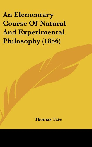 An Elementary Course Of Natural And Experimental Philosophy (1856)