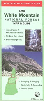 White Mountain Guide: AMC's Comprehensive Guide to Hiking ...