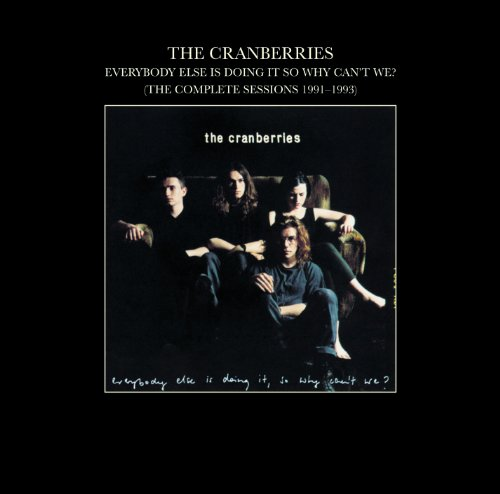 The Cranberries – Everybody Else Is Doing It So Why Can't We? (The Complete Sessions 1991-1993) (2002) [FLAC]