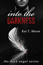 Into the Darkness (The Dark Angel Series Book 1)