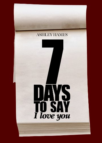Seven Days To Say I Love You