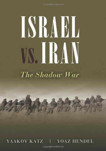 Israel vs. Iran: The Shadow War