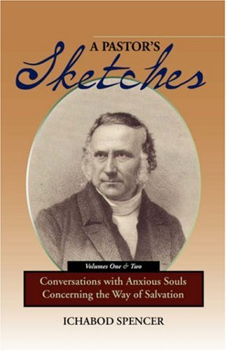 A PASTOR'S SKETCHES: Conversations with Anxious Souls Concerning the Way of Salvation