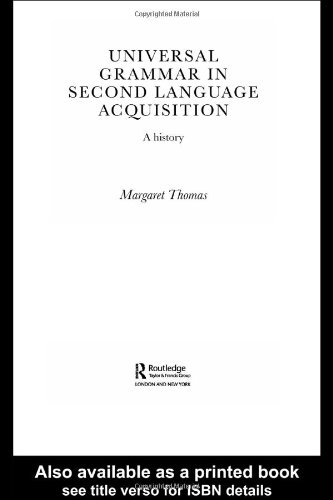 Universal Grammar in Second-Language Acquisition: A History (Routledge Studies in the History of Linguistics)