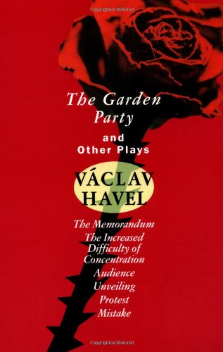 The Garden Party: and Other Plays (Havel, Vaclav)