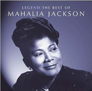 Legend : The Best of Mahalia Jackson