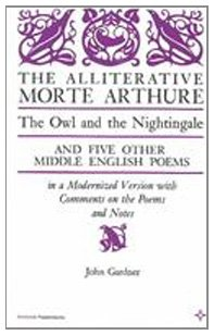 The Alliterative Morte Arthure The Owl and the Nightingale and Five Other Middle English Poems in a Modernized Version with Comments on the Poems Arcturus Books Ab116