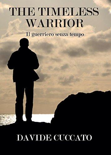 The timeless warrior. Il guerriero senza tempo