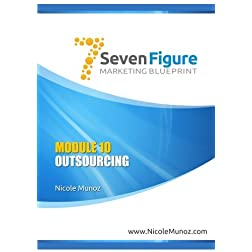 7 Figure Marketing Blueprint - Module 10: Outsourcing