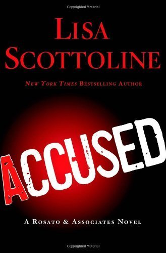 Accused: A Rosato & DiNunzio Novel by Scottoline, Lisa (2013) Hardcover PDF