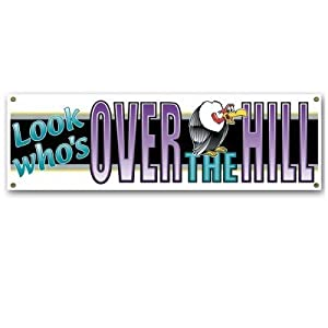 Beistle 50171 Look Who's Over-The-Hill Sign Banner, 5-Feet 3-Inch by 21-Inch by The Beistle Company