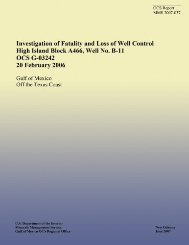 Investigation of Fatality and Loss of Well Control High Island Block A466, Well No. B-11 OCS G-03242 20 February 2006 PDF