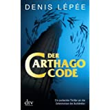 "Der Carthago-Code: Romanvon ""Denis L�p�e"""