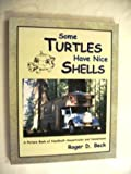 Some Turtles Have Nice Shells: A Picture Book of Handbuilt Housetrucks and Housebuses