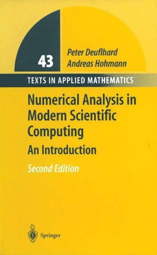 Numerical Analysis in Modern Scientific Computing: An Introduction (Texts in Applied Mathematics)