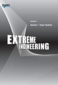 Extreme Engineering Season 3 - Episode 1: Super-Stadium