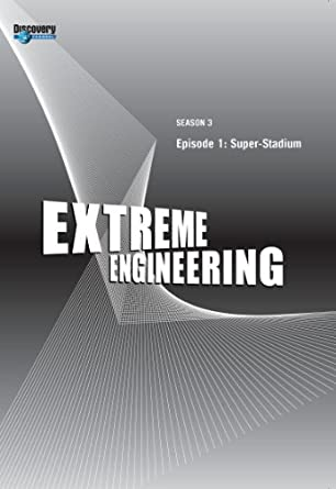Extreme Engineering Season 3 - Episode 1: Super-Stadium