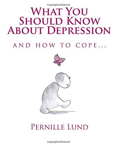 What You Should Know About Depression: And How To Cope