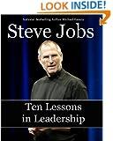 Steve Jobs: Ten Lessons in Leadership