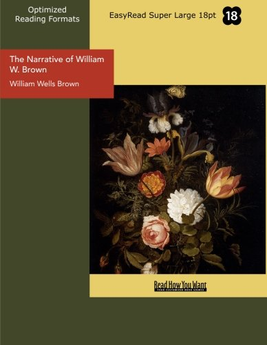 The Narrative of William W. Brown (EasyRead Super Large 18pt Edition): A Fugitive Slave