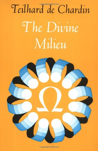 The Divine Milieu An Essay On The Interior Life
