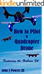 How To Pilot a Quadcopter Drone: Feat...
