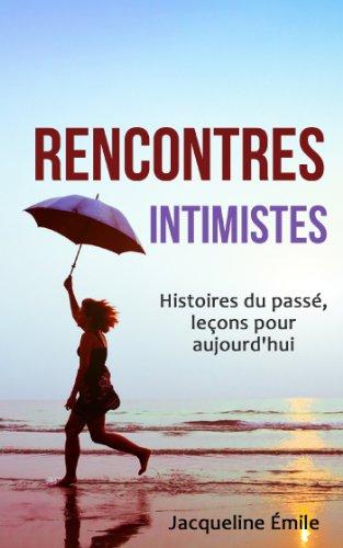 Jacqueline Émile - Rencontres intimistes: Histoires du passé, leçons pour aujourd'hui