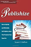 img - for Publishize: How to Quickly and Affordably Self-Publish a Book That Promotes Your Expertise (Logical Guides) book / textbook / text book
