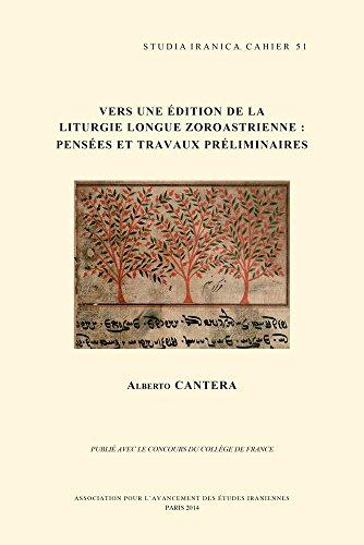 Vers Une Edition De La Liturgie Longue Zoroastrienne: Pensees Et Travaux Preliminaires