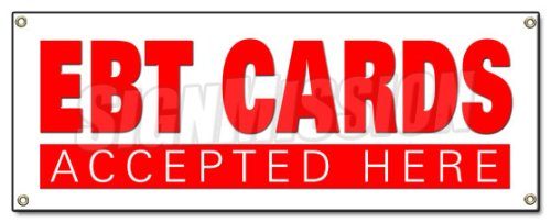 EBT CARDS BANNER SIGN wellfare bank cards accepted here food stamps signs