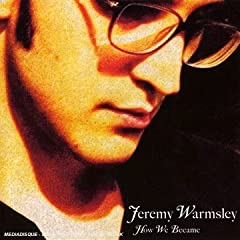 How We Became - Jeremy Warmsley