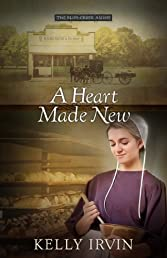 A Heart Made New (The Bliss Creek Amish)
