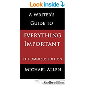 A Writer´S Guide To Everything Important: The Omnibus Edition Of Seven Essential Guides Fo descarga pdf epub mobi fb2