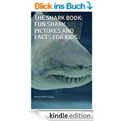 The Shark Book: Fun Shark Pictures and Facts for Kids