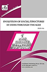 MHI-6 Evolution Of Social Structures In India Through The Ages