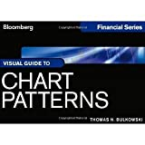 Visual Guide to Chart Patterns (Bloomberg Financial) [Paperback] [2012] 1 Ed. Thomas N. Bulkowski