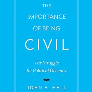The Importance of Being Civil | [John A. Hall]