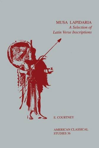 Musa Lapidaria: A Selection of Latin Verse Inscriptions (American Philological Association American Classical Studies Series)