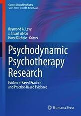 Psychodynamic Psychotherapy Research: Evidence-Based Practice and Practice-Based Evidence (Current Clinical Psychiatry)
